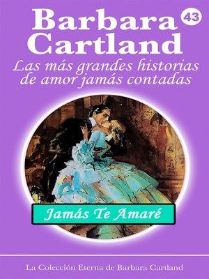 cover image of Jamás Te Amaré