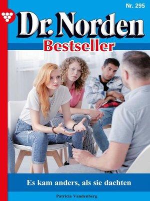 cover image of Dr. Norden Bestseller 295 – Arztroman