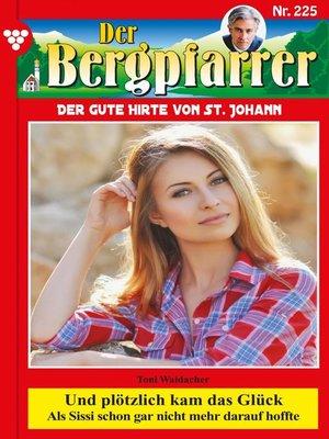 cover image of Der Bergpfarrer 225 – Heimatroman