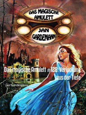 cover image of Das magische Amulett #128