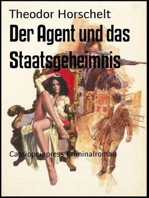cover image of Der Agent und das Staatsgeheimnis