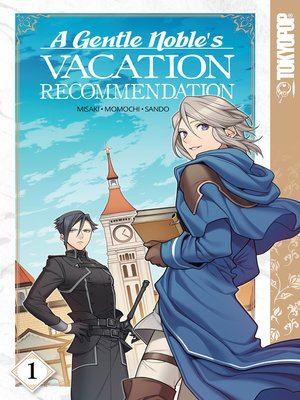 cover image of A Gentle Noble's Vacation Recommendation, Volume 1
