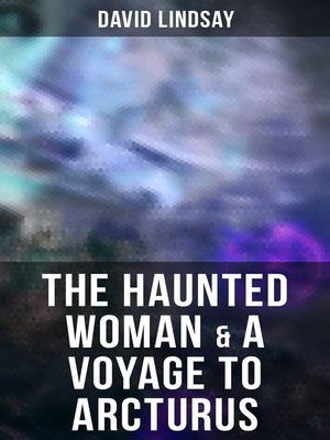 cover image of The Haunted Woman & a Voyage to Arcturus