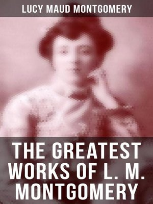 cover image of L. M. MONTGOMERY Ultimate Collection