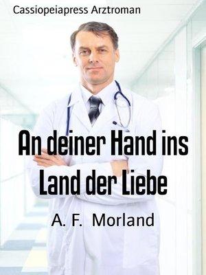 cover image of An deiner Hand ins Land der Liebe