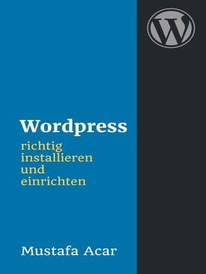 cover image of Wordpress richtig installieren und einrichten