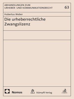 cover image of Die urheberrechtliche Zwangslizenz
