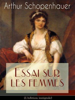 cover image of Essai sur les femmes(L'édition intégrale)