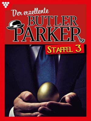 cover image of Der exzellente Butler Parker Staffel 3 – Kriminalroman