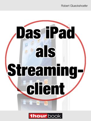 cover image of Das iPad als Streamingclient