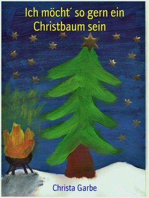 cover image of Ich möcht´ so gern ein Christbaum sein