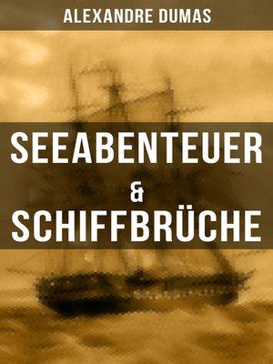 cover image of Seeabenteuer & Schiffbrüche
