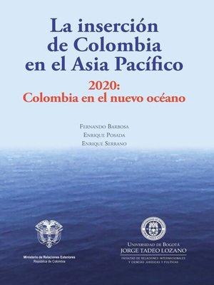cover image of La inserción de Colombia en el Asia Pacífico