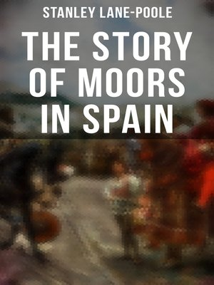 cover image of The Story of Moors in Spain