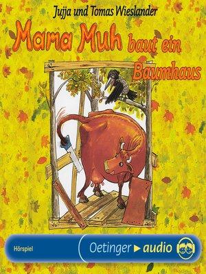 cover image of Mama Muh baut ein Baumhaus