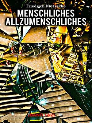 cover image of Menschliches, Allzumenschliches (Band 1&2)