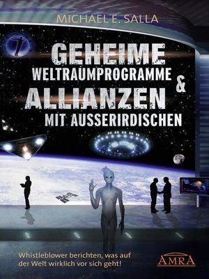 cover image of Geheime Weltraumprogramme & Allianzen mit Außerirdischen