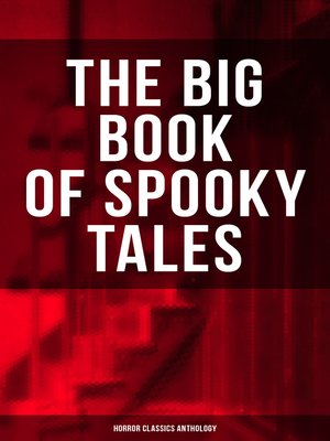 cover image of The Big Book of Spooky Tales--Horror Classics Anthology