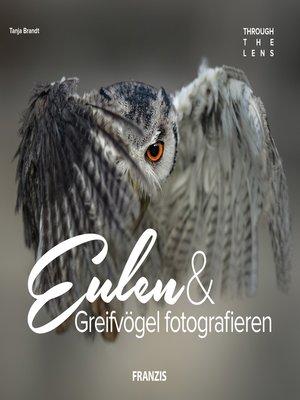 cover image of Eulen & Greifvögel fotografieren