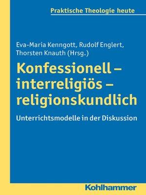 cover image of Konfessionell--interreligiös--religionskundlich