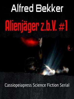 cover image of Alienjäger z.b.V. #1