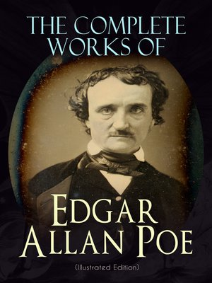 cover image of The Complete Works of Edgar Allan Poe (Illustrated Edition)