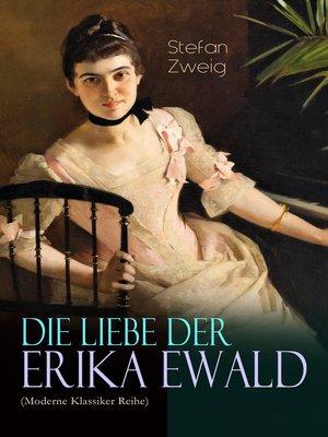 cover image of Die Liebe der Erika Ewald (Moderne Klassiker Reihe)