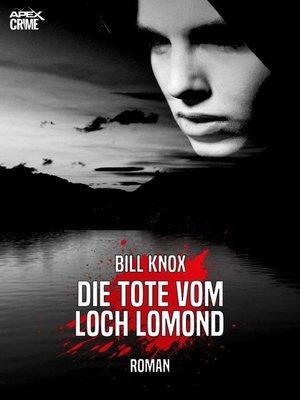 cover image of DIE TOTE VOM LOCH LOMOND
