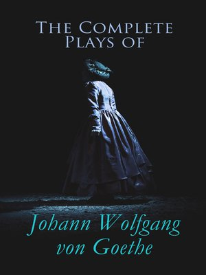 cover image of The Complete Plays of Johann Wolfgang von Goethe