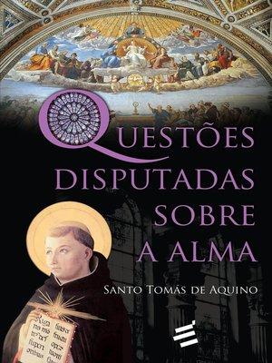 cover image of Questões Disputadas Sobre a Alma