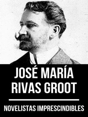 cover image of Novelistas Imprescindibles--José María Rivas Groot