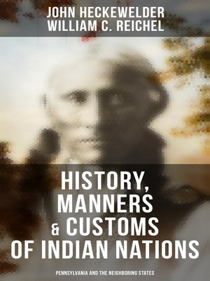 cover image of History, Manners & Customs of Indian Nations (Pennsylvania and the Neighboring States)