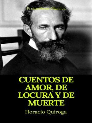 cover image of Cuentos de amor, de locura y de muerte (Prometheus Classics)