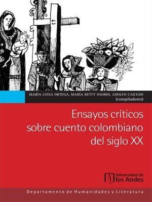 cover image of Ensayos críticos sobre cuento colombiano del siglo XX