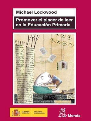 cover image of Promover el placer de leer en Educación Primaria