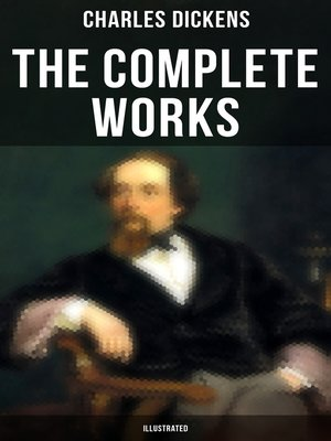 cover image of The Complete Works of Charles Dickens (Illustrated)