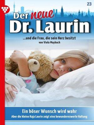 cover image of Der neue Dr. Laurin 23 – Arztroman
