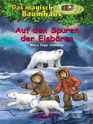 cover image of Das magische Baumhaus 12--Auf den Spuren der Eisbären