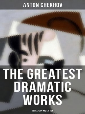 cover image of The Greatest Dramatic Works of Anton Chekhov