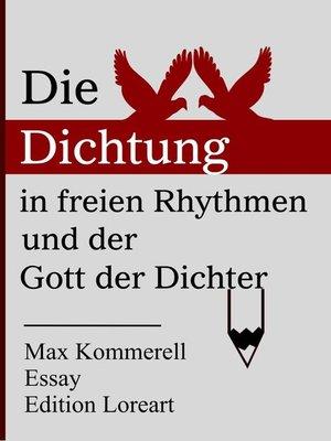 cover image of Die Dichtung in freien Rhythmen und der Gott der Dichter