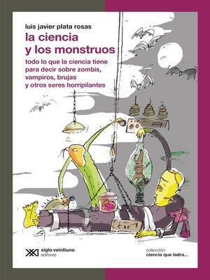 cover image of La ciencia y los monstruos