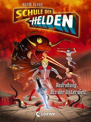 cover image of Schule der Helden 1--Bedrohung aus der Unterwelt
