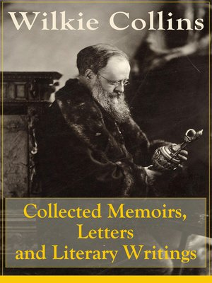 cover image of Collected Memoirs, Letters and Literary Writings of Wilkie Collins