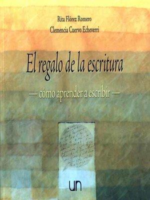 cover image of El regalo de la escritura