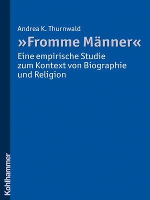 """cover image of """"Fromme Männer""""--eine empirische Studie zum Kontext von Biographie und Religion"""