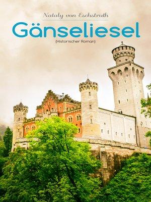 cover image of Gänseliesel (Historischer Roman)