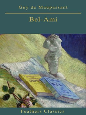 cover image of Bel-Ami (Best Navigation, Active TOC)(Feathers Classics)