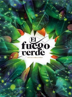 cover image of El fuego verde