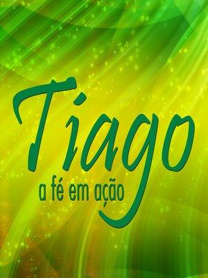cover image of Tiago--a fé em ação (Revista do aluno)