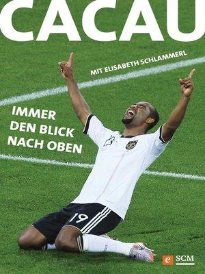 cover image of Cacau--Immer den Blick nach oben